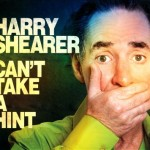 "Harry Shearer ""Can't Take a Hint"" Engineer"